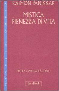 Copertina di 'Mistica pienezza di vita. Mistica e spiritualità, Tomo 1'