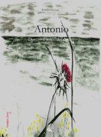 Antonio. Dentro il solco del destino - Crociani Roberto