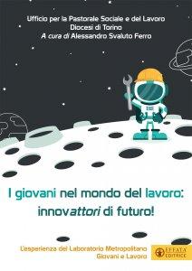 Copertina di 'I giovani nel mondo del lavoro: innovattori di futuro'
