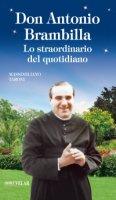 Don Antonio Brambilla. Lo straordinario del quotidiano - Massimiliano Taroni