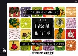 Copertina di 'Come fare... I vegetali in cucina'