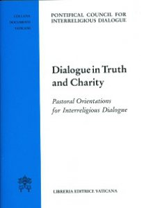 Copertina di 'Dialogue in Truth and Charity. Pastoral Orientations for Interreligious Dialogue'