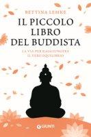 Il piccolo libro del buddista. La via per raggiungere il vero equilibrio - Lemke Bettina