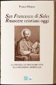 Copertina di 'San Francesco di Sales. Rinascere cristiani oggi'