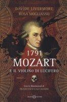 1791. Mozart e il violino di Lucifero - Livermore Davide, Mogliasso Rosa