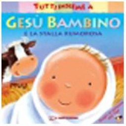 Copertina di 'Tutti insieme a Gesù bambino e la stalla rumorosa'