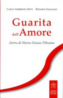 Guarita dall'amore - Carlo Ambrosio Setti, Rosario Faggiano