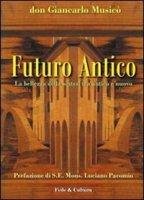 Futuro antico - Musicò Giancarlo