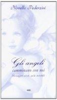 Gli angeli camminano con noi - Pederzini Novello