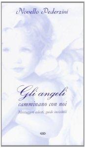 Copertina di 'Gli angeli camminano con noi'