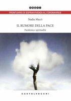 Il rumore della pace - Nadia Macrì