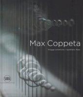 Max Coppeta. Piogge sintetiche. Ediz. italiana e inglese