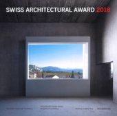 BSI Swiss Architectural Award 2018. Ediz. italiana e inglese