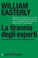 La tirannia degli esperti - William Easterly