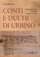 Conti e duchi di Urbino. Un epistolario inedito (secc. XV-XVII) - Falcioni Anna