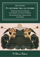 Un sentiero tra gli stemmi. Vol 1: Storia dei vescovi di Crotone dalle origini al Concilio di Trento. - Pietro Pontieri