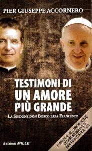 Copertina di 'Testimoni di un amore più grande. La Sindone, don Bosco, papa Francesco'