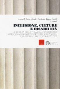 Copertina di 'Inclusione, culture e disabilità. La ricerca della pedagogia speciale tra internazionalizzazione e interdisciplinarità: uno sguardo ai cinque continenti'