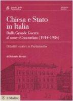 Chiesa e Stato in Italia dalla grande guerra al nuovo concordato (1914-1984) Con CD-ROM - Pertici Roberto