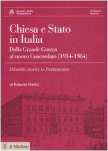 Copertina di 'Chiesa e Stato in Italia dalla grande guerra al nuovo concordato (1914-1984) Con CD-ROM'