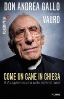 Come un cane in Chiesa - Andrea Gallo, Vauro Senesi