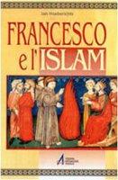 Francesco e l'Islam - Hoeberichts Jan