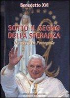 Sotto il segno della speranza - Benedetto XVI