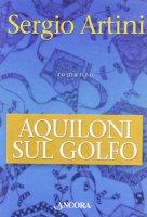 Aquiloni sul golfo - Artini Sergio