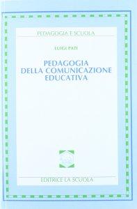 Copertina di 'Pedagogia della comunicazione educativa.'