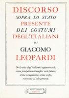 Discorso sopra lo stato presente dei costumi degl'italiani - Leopardi Giacomo