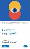 Coscienza e significato - Michelangelo Stanzani Maserati