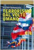 Terrorismo dal volto umano - Schooyans Michel