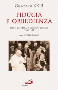 Copertina di 'Fiducia e obbedienza. Lettere ai rettori del Seminario Romano 1901-1959'
