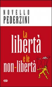 Copertina di 'La libertà e le non-libertà'