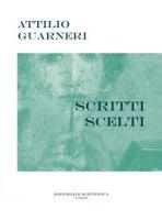 Scritti scelti - Guarneri Attilio