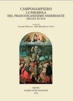 Camposampiero. La parabola del Francescanesimo osservante (secoli XV - XVI). Atti della giornata di studio, 23 maggio 2015