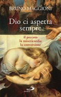 Dio ci aspetta sempre - Bruno Maggioni