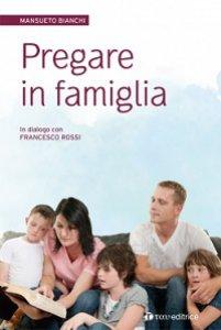 Copertina di 'Pregare in famiglia'