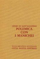 Opera omnia vol. XIII/1 - Polemica con i Manichei I - Agostino (sant')