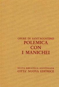 Copertina di 'Opera omnia vol. XIII/1 - Polemica con i Manichei I'