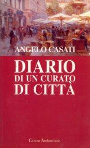 Copertina di 'Diario di un curato di città nella memoria del cuore'