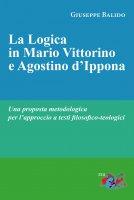 La logica in Mario Vittorino e Agostino d'Ippona - Giuseppe Balido