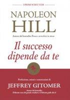 Il successo dipende da te - Hill Napoleon, Gitomer Jeffrey