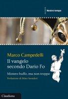 Il Vangelo secondo Dario Fo - Marco Campedelli