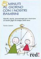 Cinque minuti al giorno con i nostri bambini - Laniado Nessia,  Pietra Gianfilippo