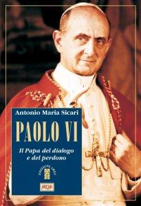 Copertina di 'Paolo VI. Il Papa del dialogo e del perdono'
