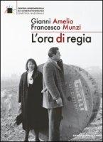 L' ora di regia - Amelio Gianni, Munzi Francesco