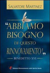 Copertina di 'Abbiamo bisogno di questo rinnovamento! Benedetto XVI'