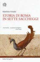 Storia di Roma in sette saccheggi - Kneale Matthew