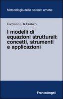 I modelli di equazione strutturali: concetti, strumenti e applicazioni - Di Franco Giovanni